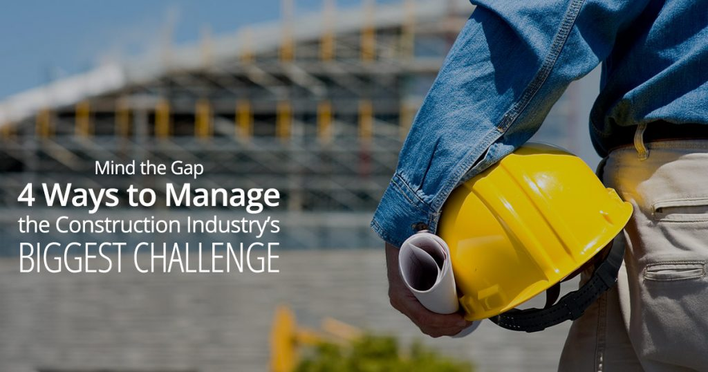 Mind the Gap: Four Ways to Manage the Construction Industry's Biggest Challenge