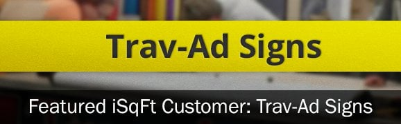 Featured iSqFt Customer: Trav-Ad Signs