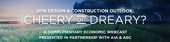 2018 Design and Construction Outlook: Cheery or Dreary   Nov 1   2pm ET